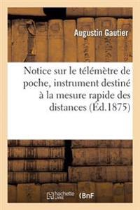 Notice Sur Le T�l�m�tre de Poche, Instrument Destin�� La Mesure Rapide Des Distances