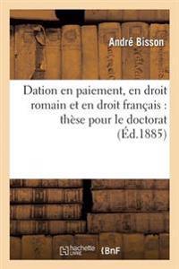 Dation En Paiement, En Droit Romain Et En Droit Francais
