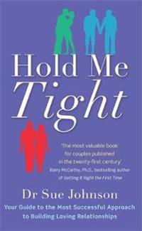 Hold me tight - your guide to the most successful approach to building lovi