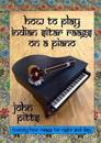 How to Play Indian Sitar Raags on a Piano