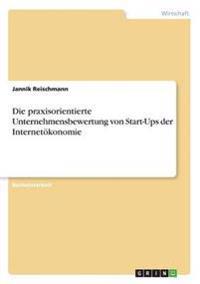 Die Praxisorientierte Unternehmensbewertung Von Start-Ups Der Internetokonomie