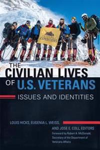 Civilian Lives of U.S. Veterans: Issues and Identities [2 volumes]