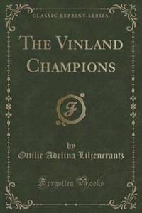 The Vinland Champions (Classic Reprint)