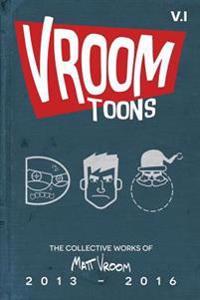 Vroom Toons Vol. I: 2013-2016