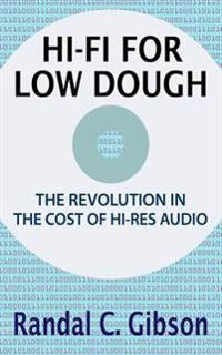 Hi-Fi for Low Dough: The Revolution in the Cost of Hi-Res Audio