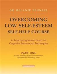 Overcoming low self-esteem self-help course in 3 vols