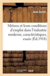 Metaux Et Leurs Conditions D'Emploi Dans L'Industrie Moderne, Caracteristiques, Essais,