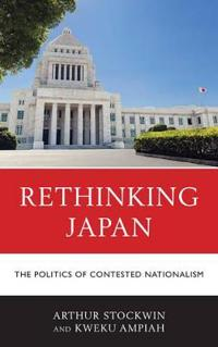 Rethinking Japan: The Politics of Contested Nationalism