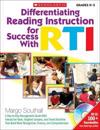 Differentiating Reading Instruction for Success with RTI, Grades K-3: A Day-To-Day Management Guide with Interactive Tools, Targeted Lessons, and Tier