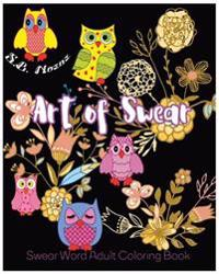 Art of Swear: Swear Word Adult Coloring Book