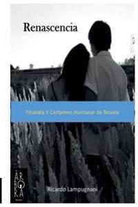Renascencia: Finalista V Certamen Hontanar de Novela