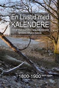 En Livstid med Kalendere 1800-1900 Norsk Utgave - Gary a. McConnell | Inprintwriters.org