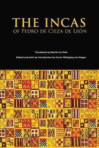 The Incas of Pedro Cieza de Leon