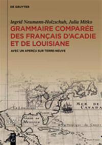 Grammaire Comparée Des Français D'acadie Et De Louisiane Gracofal