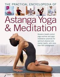 The Practical Encyclopedia of Astanga Yoga & Meditation