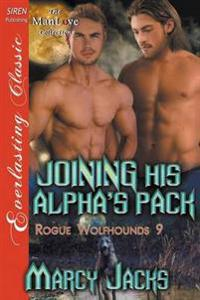 Joining His Alpha's Pack [Rogue Wolfhounds 9] (Siren Publishing Everlasting Classic Manlove)