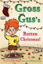 Gross Gus's Rotten Christmas: Children's Rhyming Picture Book for Beginner Readers