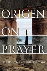 Origen on Prayer