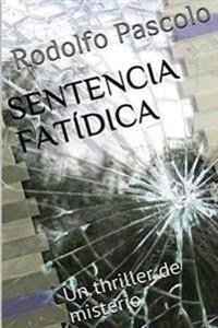 Sentencia Fatidica: Un Thriller de Misterio