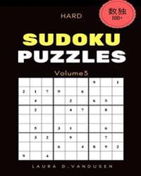 Sudoku: 100+ Sudoku Puzzies(volume3)Hard: Sudoku Puzzle Book Series by Laura D. Vandusen This Book Contains 100 Advanced Diffi