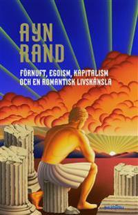 Förnuft egoism kapitalism och en romantisk livskänsla