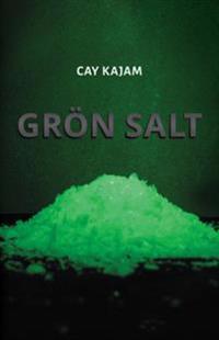 Grön salt : en spänningsroman i tiden