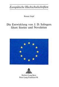 Die Entwicklung Von J.D. Salingers Short Stories Und Novelettes