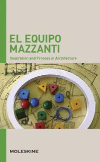 Moleskine Inspiration and Process in Architecture, El Equipo Mazzanti