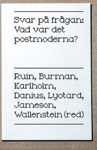 Svar på frågan : vad var det postmoderna?