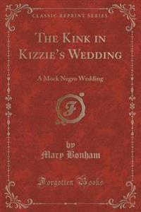 The Kink in Kizzie's Wedding