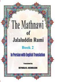 The Mathnawi of Jalaluddin Rumi: Book 2: In Persian with English Translation