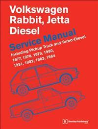 Volkswagen Rabbit, Jetta (A1 Diesel Service Manual 1977, 1978, 1979, 1980, 1981, 1982, 1984, 1984: Including Pickup Truck and Turbo Diesel