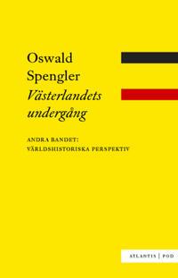 Västerlandets undergång bd 2: Världshistoriska perspektiv