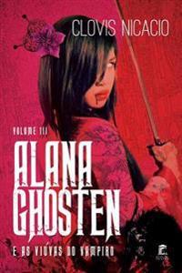 Alana Ghosten E as Viuvas Do Vampiro