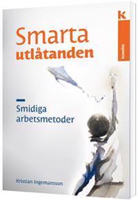 Smarta utlåtanden - smidiga arbetsmetoder