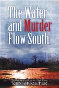The Water and Murder Flow South