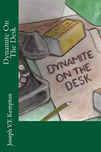 Dynamite on the Desk