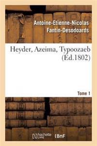 Heyder, Azeima, Typoozaeb. Tome 1