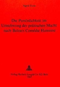 Die Persoenlichkeit Im Umschwung Der Politischen Macht Nach Balzacs Comedie Humaine