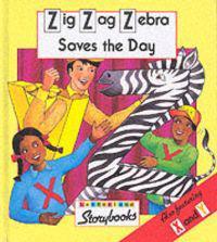 Zig Zag Zebra Saves the Day