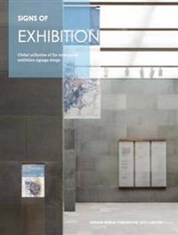 Sign Of: Exhibition: A Global Collection of the Most Stylish Exhibition Signage Design