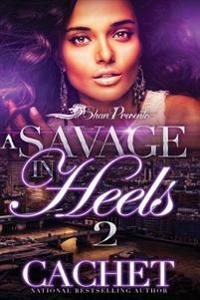 A Savage in Heels 2