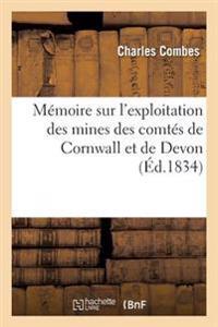 M�moire Sur l'Exploitation Des Mines Des Comt�s de Cornwall Et de Devon