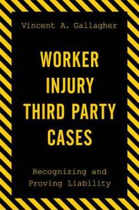 Worker Injury Third Party Cases