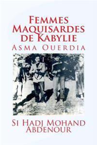 Femmes Maquisardes de Kabylie: Asma Ouerdia