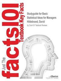 Studyguide for Basic Statistical Ideas for Managers by Hildebrand, David, ISBN 9780534598037