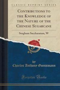 Contributions to the Knowledge of the Nature of the Chinese Sugarcane