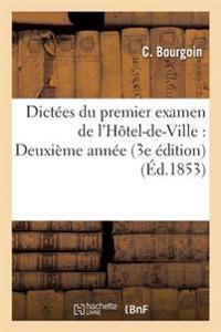 Dictees Du Premier Examen de L'Hotel-de-Ville: Deuxieme Annee 3e Edition