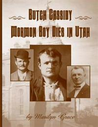 Butch Cassidy Mormon Boy Dies in Utah: Butch Cassidy