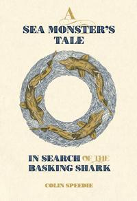 Sea monsters tale - in search of the basking shark